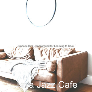 Smooth Jazz - Background For Learning To Cook