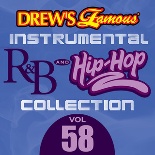 Drew\'s Famous (Instrumental) R & B And Hip - Hop Collection (Vol. 58)