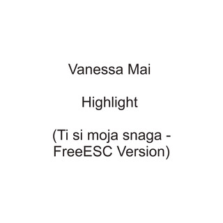 Highlight (Ti Si Moja Snaga - FreeESC Version)