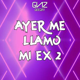 Ayer Me Llamo MI Ex 2