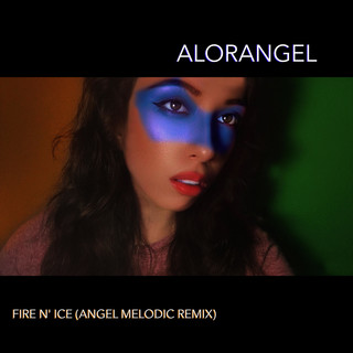 Fire N\' Ice (Angel Melodic Remix)