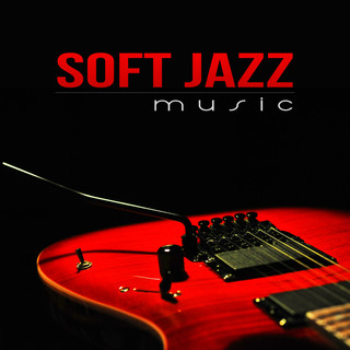 Soft Jazz Music - Easy Listening Guitar Songs For Relaxation, Calm Down & Take It Easy, Good Mood, Smooth Chill Lounge