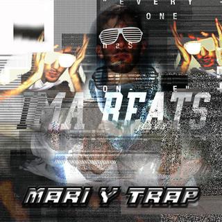 Mari Y Trap