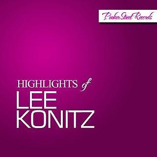 Highlights Of Lee Konitz
