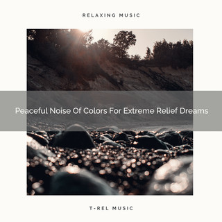 Peaceful Noise Of Colors For Extreme Relief Dreams