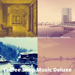 Swanky Jazz Quartet - Ambiance For Luxury Resorts