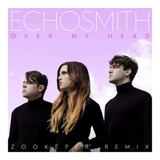 Over My Head (Zookëper Remix)