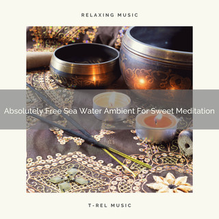 Absolutely Free Sea Water Ambient For Sweet Meditation
