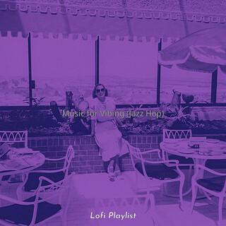 Music For Vibing (Jazz Hop)