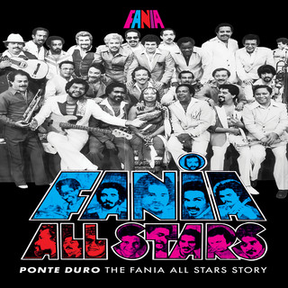 Ponte Duro:The Fania All Stars Story