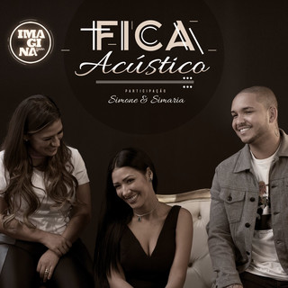 Fica (Participação Especial Simone & Simaria) (Acústico)
