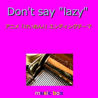 Don't say lazy ~アニメ「けいおん!」エンディングテーマ~(オルゴール) (Don't Say Lazy (Music Box))