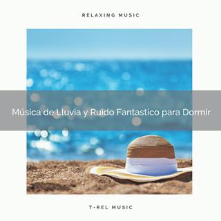 Música De Lluvia Y Ruido Fantastico Para Dormir