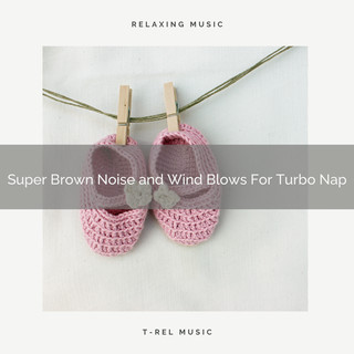 Super Brown Noise And Wind Blows For Turbo Nap