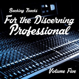Backing Tracks For The Discerning Professional, Vol. 5