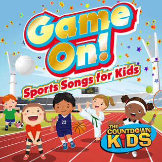 Game On ! (Sports Songs For Kids)