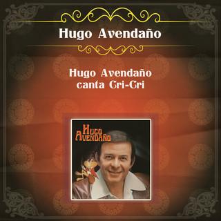 Hugo Avendaño Canta Cri - Cri