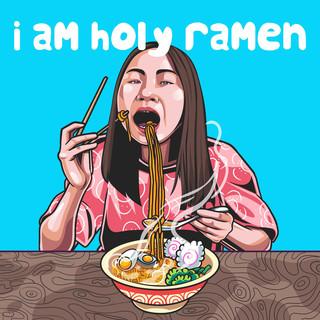 I Am Holy Ramen