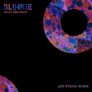 What You Want (Joe Stone Remix)