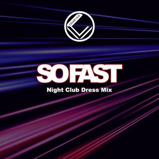 So Fast (Night Club Dress Mix)