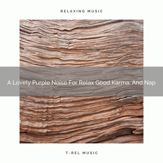 A Lovely Purple Noise For Relax Good Karma, And Nap