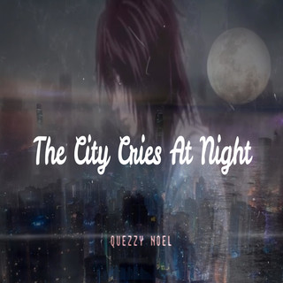 The City Cries At Night