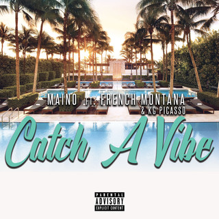 Catch A Vibe (Feat. French Montana & KG Picasso)
