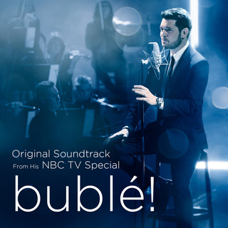 Bublé ! (Original Soundtrack From His NBC TV Special)