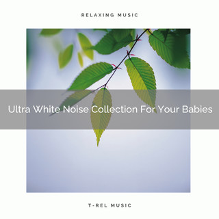 Ultra White Noise Collection For Your Babies