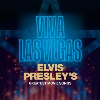Viva Las Vegas:Elvis Presley's Greatest Movie Songs