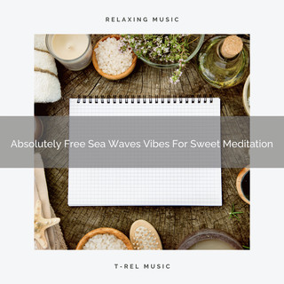 Absolutely Free Sea Waves Vibes For Sweet Meditation