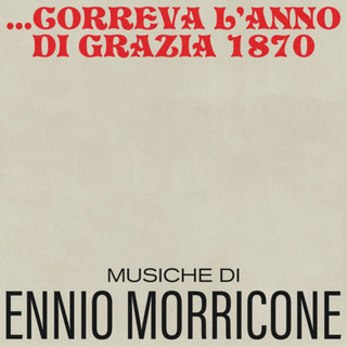 Correva L'anno DI Grazia 1870 (Original Motion Picture Soundtrack)