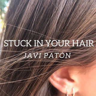 Stuck In Your Hair