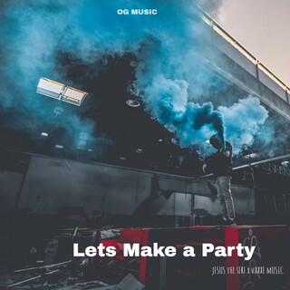 Let\'s Make A Party