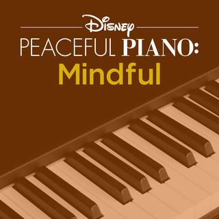Disney Peaceful Piano:Mindful
