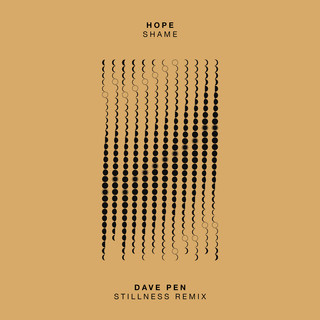 Shame (Dave Pen Stillness Remix)
