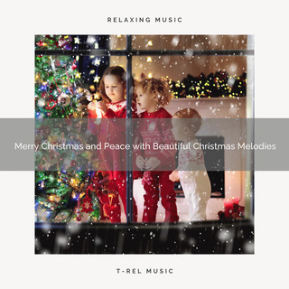 Merry Christmas And Peace With Beautiful Christmas Melodies