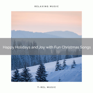 Happy Holidays And Joy With Fun Christmas Songs