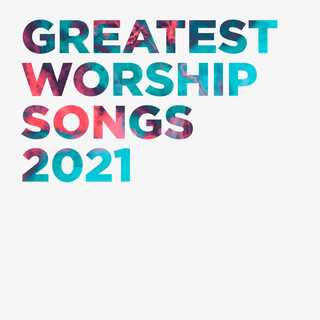 Greatest Worship Songs 2021