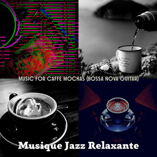 Music For Caffe Mochas (Bossa Nova Guitar)