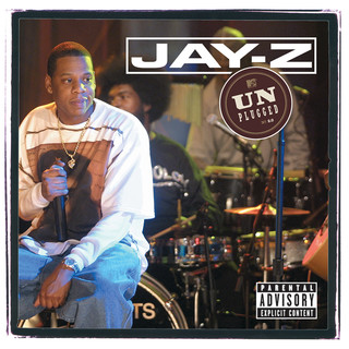 Jay - Z Unplugged (Explicit / Live On MTV Unplugged / 2001)