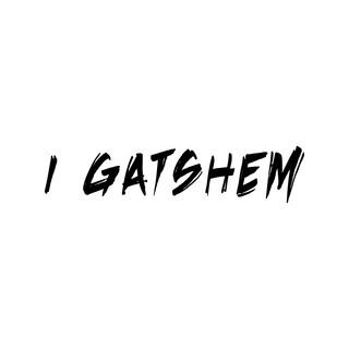 I Gatshem