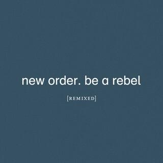 Be A Rebel