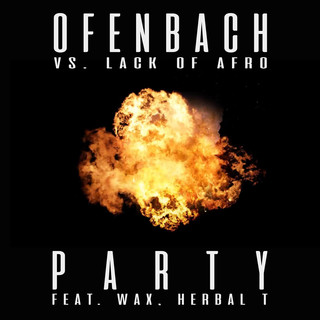PARTY (Feat. Wax And Herbal T) (Ofenbach Vs. Lack Of Afro)