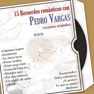 15 Recuerdos Romanticos Con Pedro Vargas (Versiones Originales)