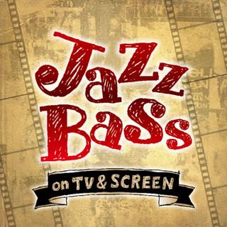 どこかで聴いたJazz Bass -on TV&SCREEN-