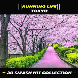 東京.跑步訓練者 (Running Life - Tokyo - 30 Smash Hit Collection)