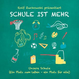 Rolf Zuckowski Präsentiert:Schule Ist Mehr