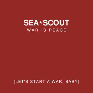 War Is Peace (Let\'s Start A War, Baby)