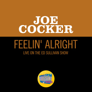 Feelin\' Alright (Live On The Ed Sullivan Show, April 27, 1969)